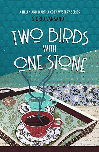Book: Two Birds with One Stone (A Marsden-Lacey Cozy Mystery Book 1) by Sigrid Vansandt