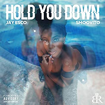 Hold You Down (feat. Smoovito)