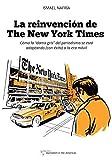 La reinvención de The New York Times: Cómo la 'dama gris' del periodismo se está adaptando (con éxito) a la era de los móviles