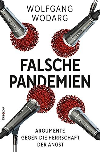 Falsche Pandemien: Argumente gegen die Herrschaft der Angst (German Edition)
