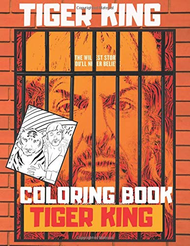 TIGER KING COLORING BOOK: Fun Coloring Book for Adult Teen or Kids Coloring Book 8.5 X 11 Inches - 40 Pages