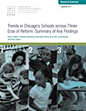Trends in Chicago's Schools Across Three Eras of Reform: Summary of Key Findings