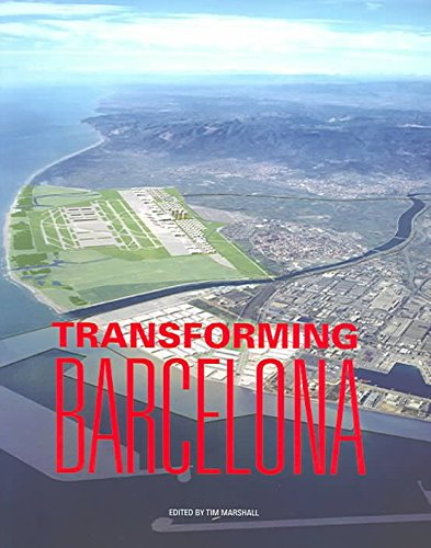 Transforming Barcelona The Renewal Of A European Metropolis By Tim Marshall Published September 2004