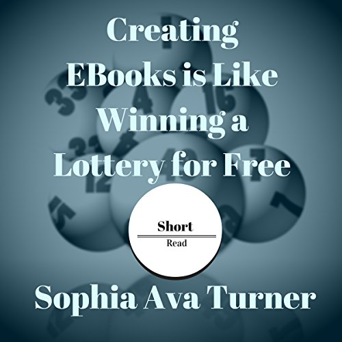 Creating eBooks Is Like Winning a Lottery for Free audiobook cover art