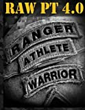 Ranger Athlete Warrior 4.0: The Complete Guide to Army Ranger Fitness