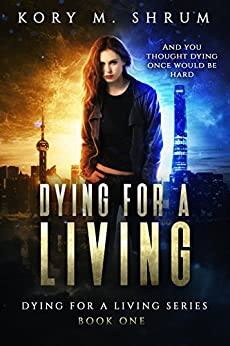 Dying for a Living by [Kory M. Shrum]