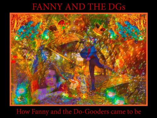 FANNY AND THE DGs.  How Fanny and the Do-Gooders came to be. (English Edition)
