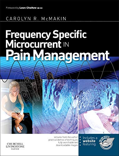 Compare Textbook Prices for Frequency Specific Microcurrent in Pain Management 1 Edition ISBN 9780443069765 by McMakin MA  DC, Carolyn,Chaitow ND  DO (UK), Leon