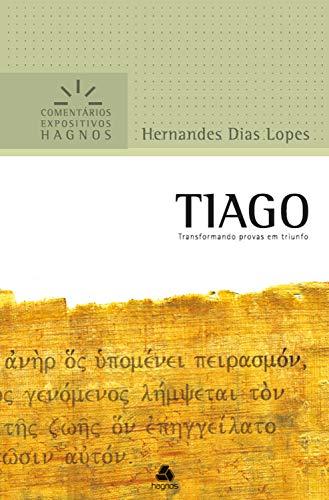Tiago: Transformando as provas em triunfo (Comentários expositivos Hagnos) (Portuguese Edition)