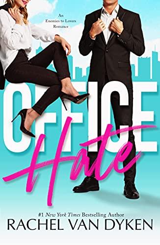 Office Hate: An Enemies to Lovers Romance by [Rachel Van Dyken ]