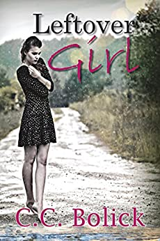 Leftover Girl by [C.C. Bolick]