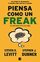 Piensa como un freak/ Think Like a Freak