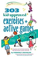 303 Kid-Approved Exercises and Active Games: Ages 6-8 (Smartfun Activity Books)