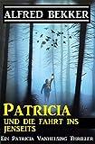 Patricia und die Fahrt ins Jenseits: Patricia Vanhelsing