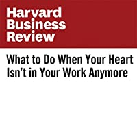 What to Do When Your Heart Isn't in Your Work Anymore's image