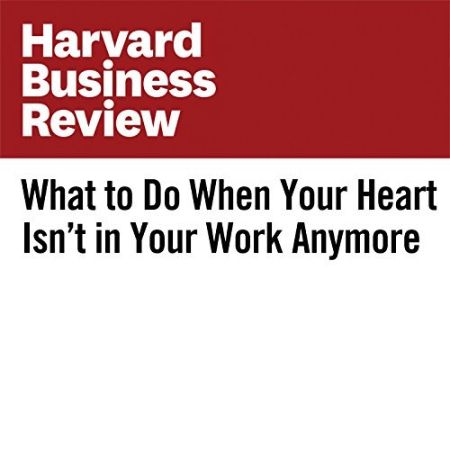 What to Do When Your Heart Isn't in Your Work Anymore audiobook cover art