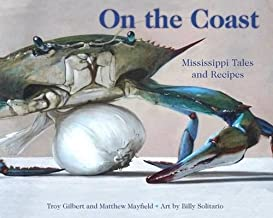On the Coast: Mississippi Tales and Recipes