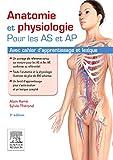 Anatomie et physiologie pour les AS et AP - Avec cahier d'apprentissage et lexique