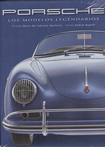 Porsche. Los Modelos Legendarios