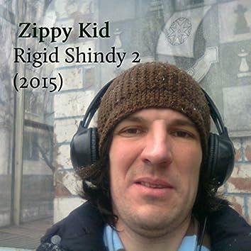 Rigid Shindy 2 (2015)