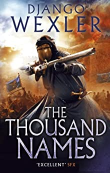 The Thousand Names (The Shadow Campaigns) by [Django Wexler]