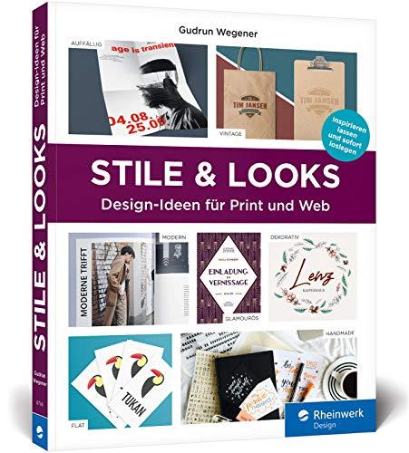 Stile & Looks: Gestaltungsideen für Print- und Webdesign