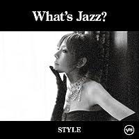 What's Jazz?-STYLE-(初回限定盤スペシャル・エディション)(DVD付)