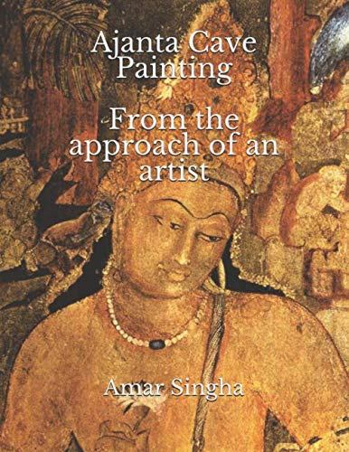 Ajanta cave painting, from the approach of an artist.
