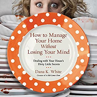 How to Manage Your Home Without Losing Your Mind audiobook cover art