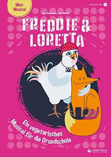 Freddie & Loretta – ein vegetarisches Musical für die Grundschule: Heft inkl. CD