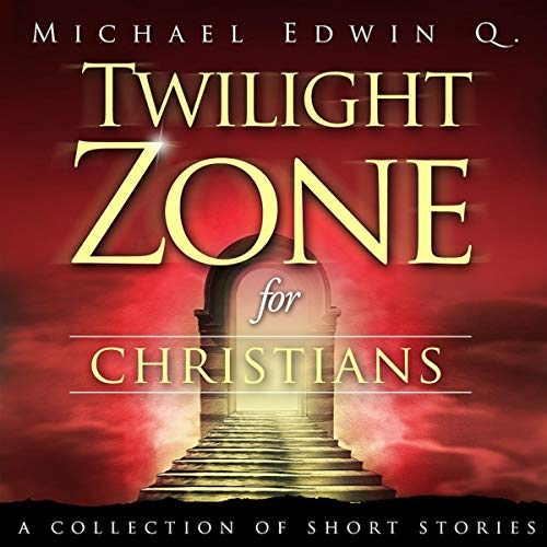 Twilight Zone for Christians audiobook cover art