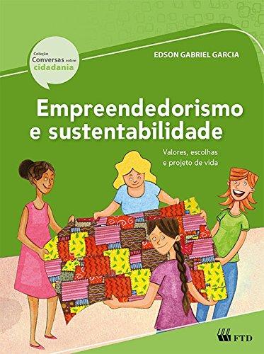Empreendedorismo e Sustentabilidade: Valores, Escolhas e Projeto de Vida