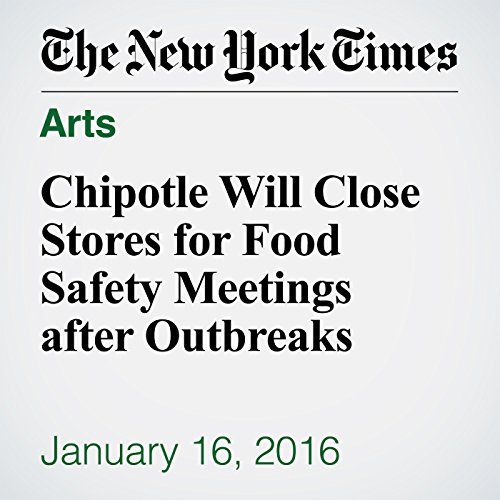 Chipotle Will Close Stores for Food Safety Meetings after Outbreaks cover art