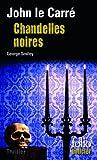 Chandelles noires - Une enquête de George Smiley