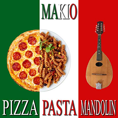 Pizza, Pasta & Mandolin (Remastered) [Explicit]