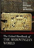 The Oxford Handbook of the Merovingian World (Oxford Handbooks)