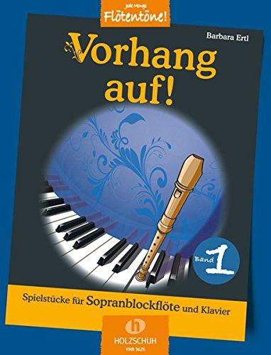 Vorhang auf! Band 1: Spielstücke für Sopranblockflöte und Klavier