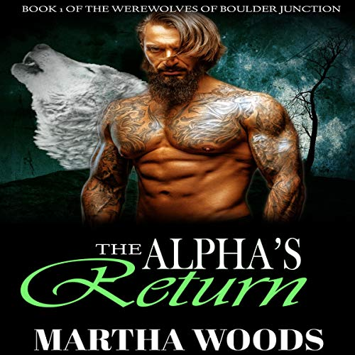 The Alpha's Return     Werewolf Shifter Paranormal Romance              By:                                                                                                                                 Martha Woods                               Narrated by:                                                                                                                                 Michael E. Smith                      Length: 3 hrs and 56 mins     25 ratings     Overall 4.4