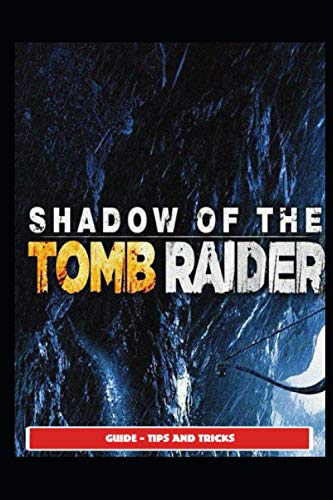 Shadow of the Tomb Raider Guide - Tips and Tricks