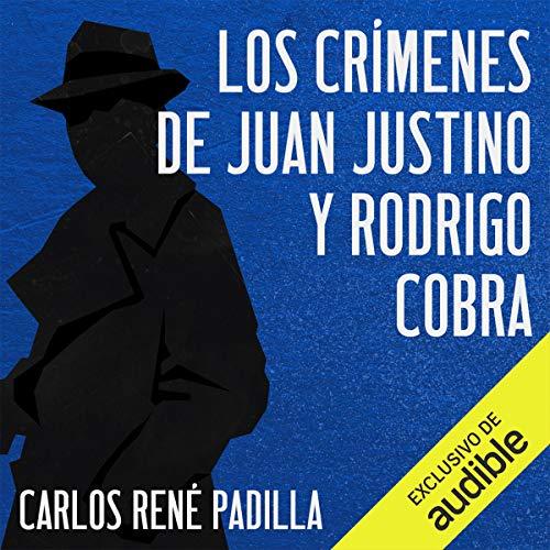 Los crímenes de Juan Justino y Rodrigo Cobra [The Crimes of Juan Justino and Rodrigo Cobra]  By  cover art