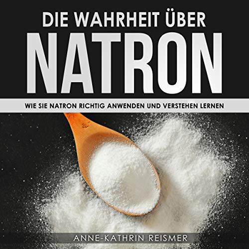 Die Wahrheit über Natron [The Truth About Baking Soda]  By  cover art