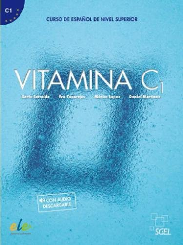 Vitamina C1: Curso de Espanol de Nivel Superior