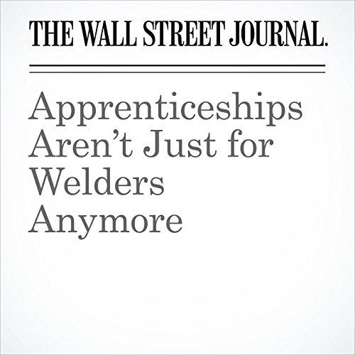 Apprenticeships Aren't Just for Welders Anymore copertina