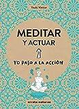 Meditar y actuar (Yo paso a la acción) (Spanish Edition)