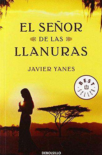 El señor de las llanuras (BEST SELLER) de Javier Yanes (5 mar 2010) Tapa blanda