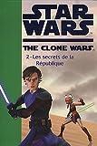 Star Wars The Clone Wars, Tome 2 - Les secrets de la République