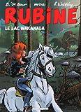 Rubine - Tome 12 - Lac Wakanala