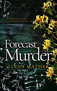 FORECAST MURDER a gripping murder mystery full of twists (Private Detective Book 1) by [LINDA MATHER]