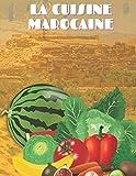 La cuisine Marocaine: Petit livre de couscous et tajine   Deux recettes faciles et délicieuses - Cuisine marocaine   Méthode de préparation de couscous et Tajine (French Edition)