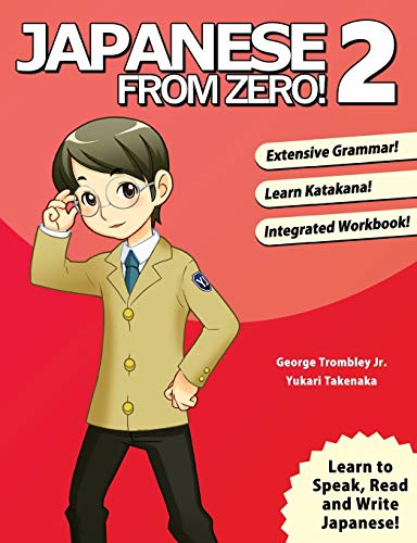 Compare Textbook Prices for Japanese from Zero! 2: Proven Techniques to Learn Japanese for Students and Professionals Japanese Edition  ISBN 9780976998112 by Trombley, George,Takenaka, Yukari